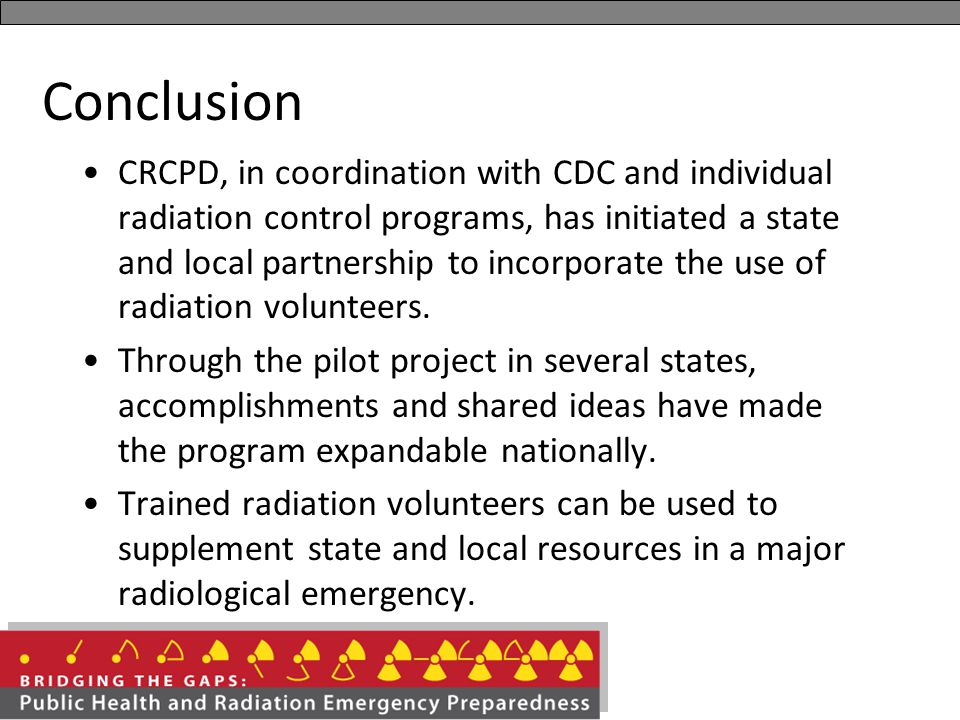 Conclusion CRCPD, in coordination with CDC and individual radiation control programs, has initiated a state and local partnership to incorporate the u