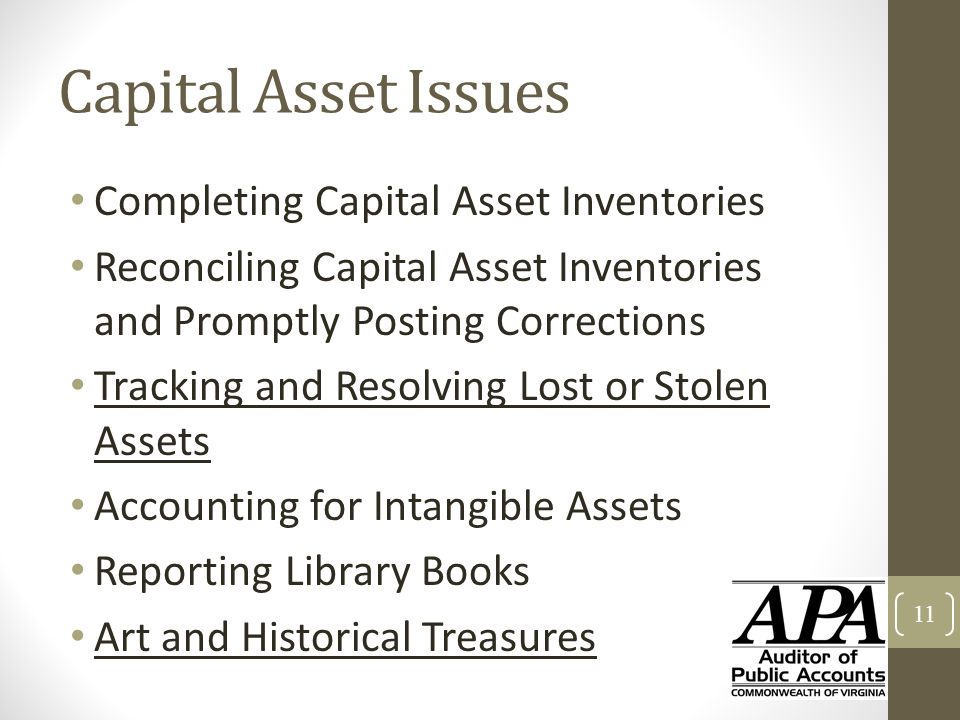Capital Asset Issues Completing Capital Asset Inventories Reconciling Capital Asset Inventories and Promptly Posting Corrections Tracking and Resolvin