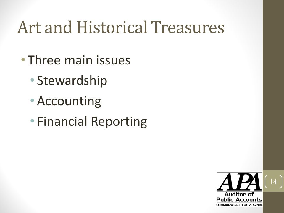 Art and Historical Treasures Three main issues Stewardship Accounting Financial Reporting 14