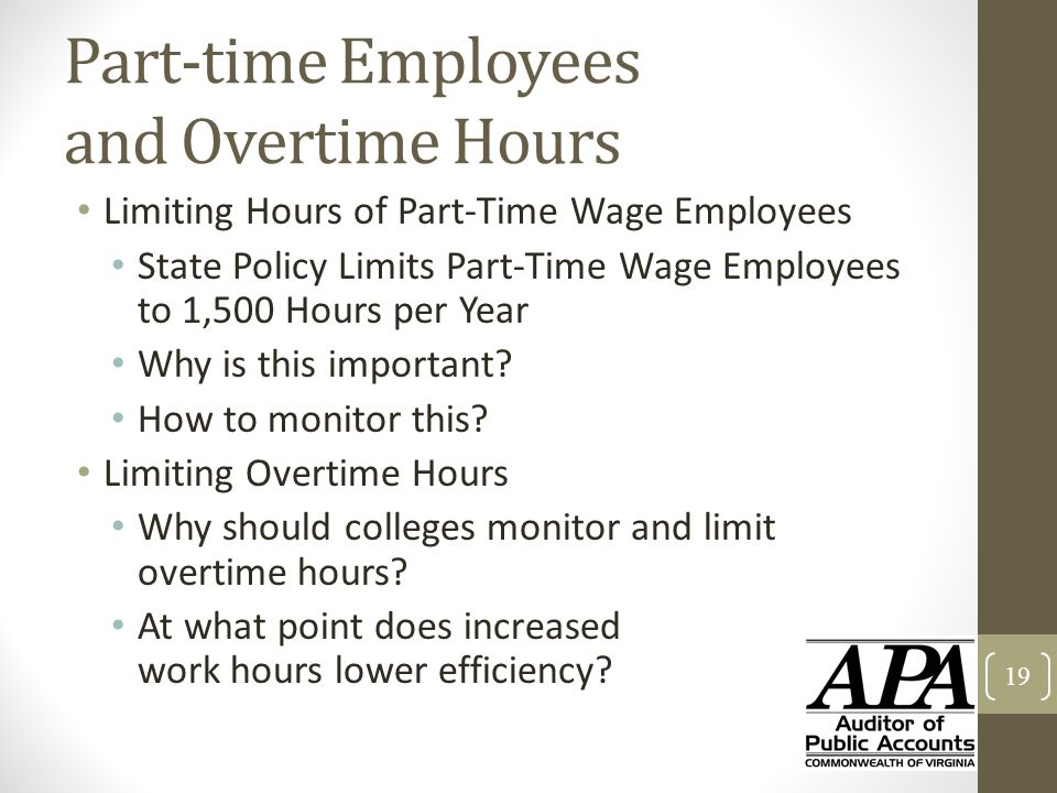 Part-time Employees and Overtime Hours Limiting Hours of Part-Time Wage Employees State Policy Limits Part-Time Wage Employees to 1,500 Hours per Year