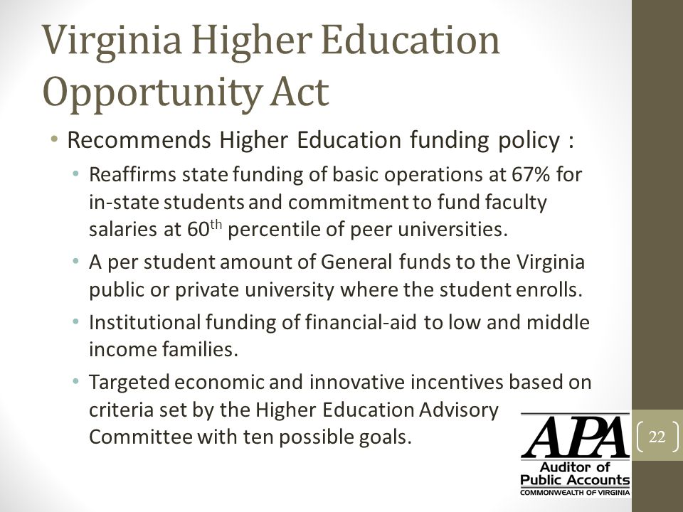 Virginia Higher Education Opportunity Act Recommends Higher Education funding policy : Reaffirms state funding of basic operations at 67% for in-state