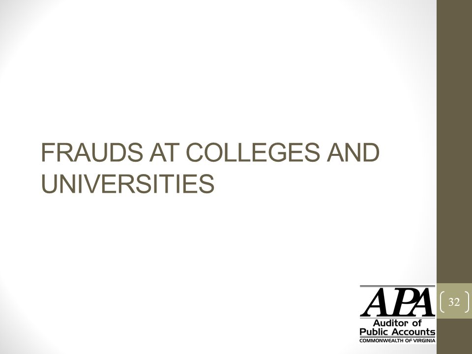 FRAUDS AT COLLEGES AND UNIVERSITIES 32
