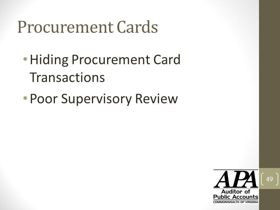 Procurement Cards Hiding Procurement Card Transactions Poor Supervisory Review 49