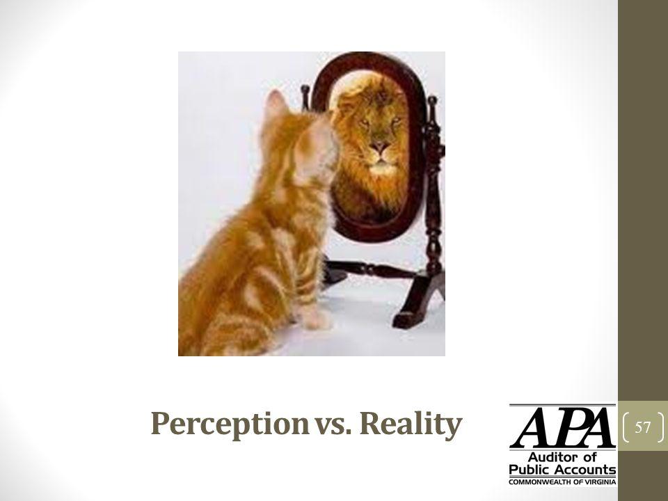 Perception vs. Reality 57