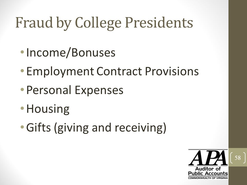 Fraud by College Presidents Income/Bonuses Employment Contract Provisions Personal Expenses Housing Gifts (giving and receiving) 58