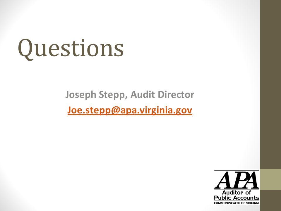 Questions Joseph Stepp, Audit Director Joe.stepp@apa.virginia.gov