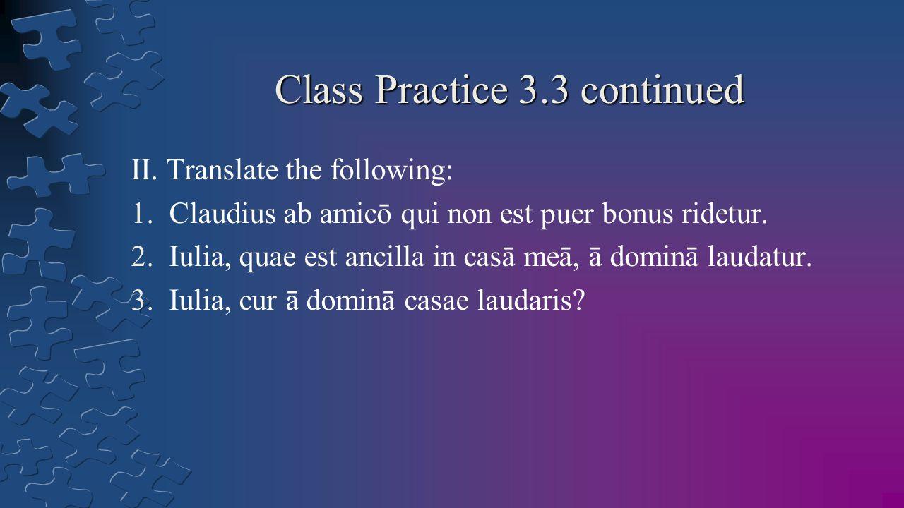 Class Practice 3.3 continued II.