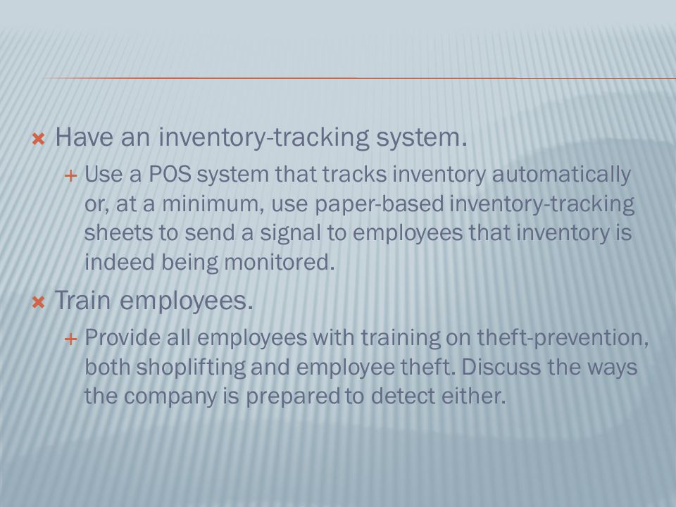  Have an inventory-tracking system.