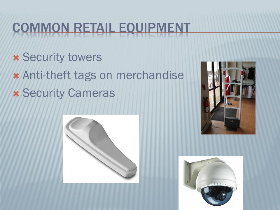  A security camera  Put security sensors on items that are $25 or more  Put a security tower near the door.