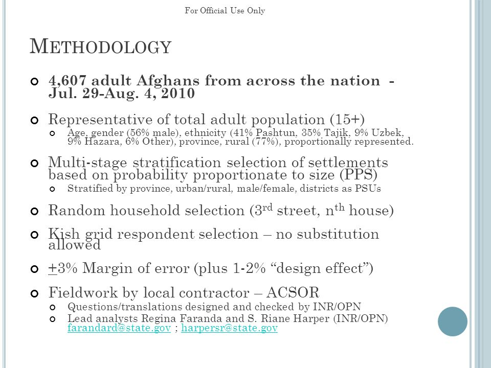 M ETHODOLOGY 4,607 adult Afghans from across the nation - Jul. 29-Aug. 4, 2010 Representative of total adult population (15+) Age, gender (56% male),