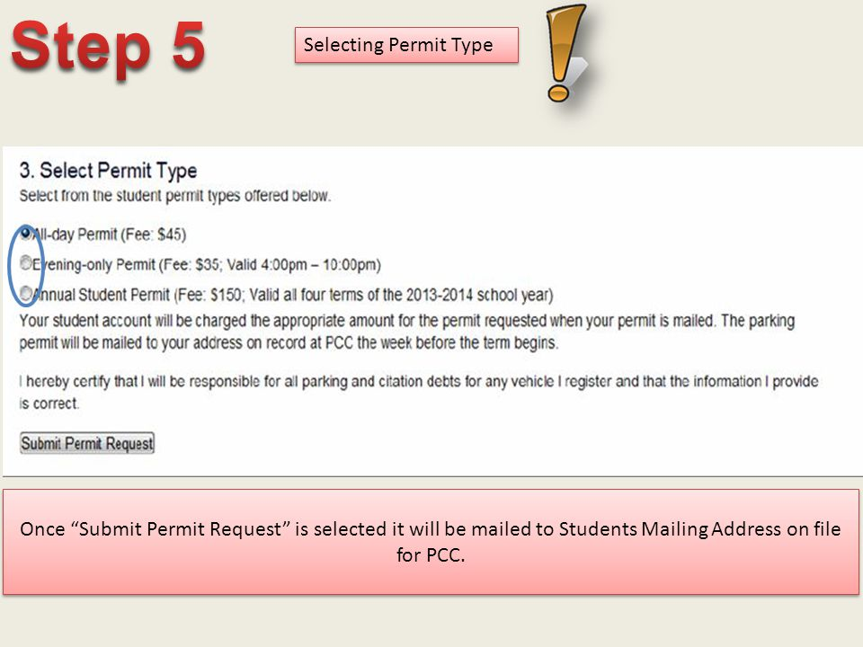 """Selecting Permit Type Once """"Submit Permit Request"""" is selected it will be mailed to Students Mailing Address on file for PCC."""