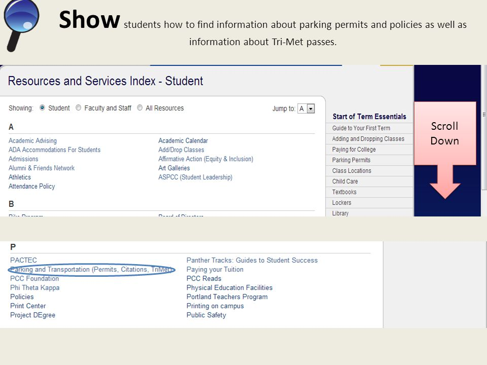 Show students how to find information about parking permits and policies as well as information about Tri-Met passes. Scroll Down