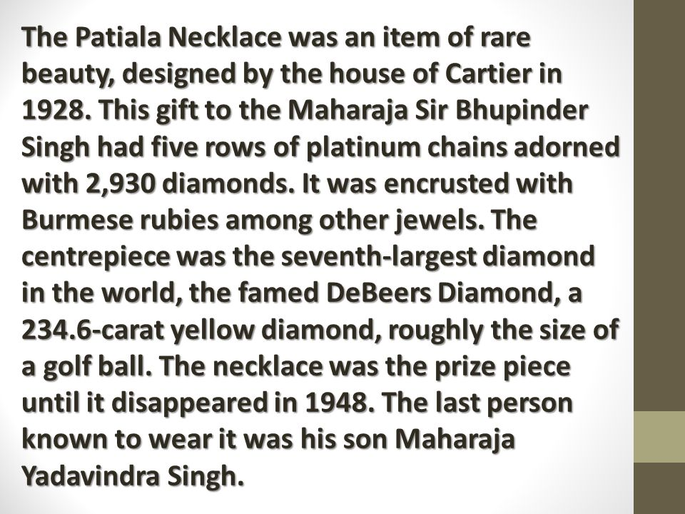 The Patiala Necklace was an item of rare beauty, designed by the house of Cartier in 1928.