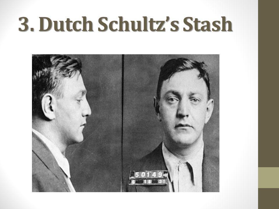 3. Dutch Schultz's Stash