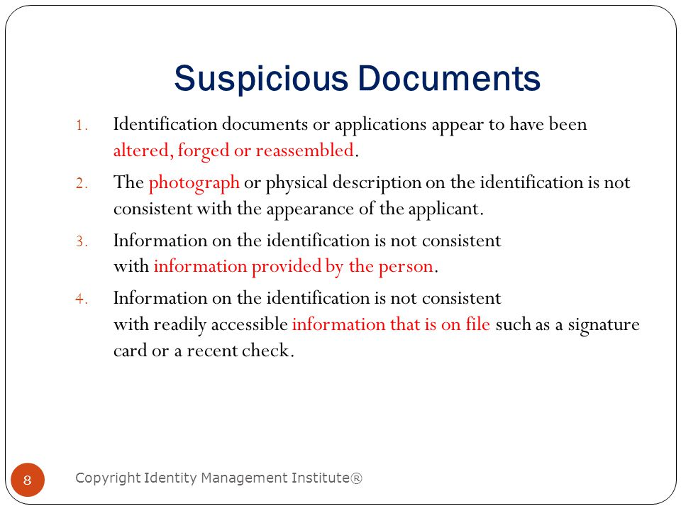 Suspicious Documents Copyright Identity Management Institute® 8 1.