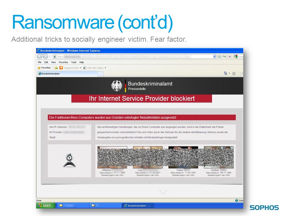 Ransomware (cont'd) Additional tricks to socially engineer victim. Fear factor.