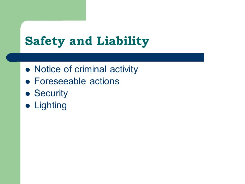 Safety and Liability Notice of criminal activity Foreseeable actions Security Lighting