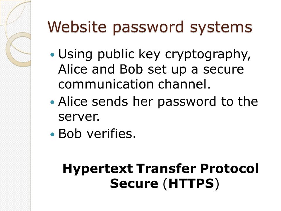 Website password systems Using public key cryptography, Alice and Bob set up a secure communication channel.