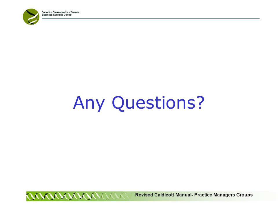 Revised Caldicott Manual- Practice Managers Groups Any Questions