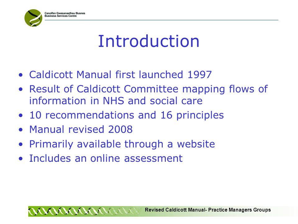 Revised Caldicott Manual- Practice Managers Groups What is Caldicott.