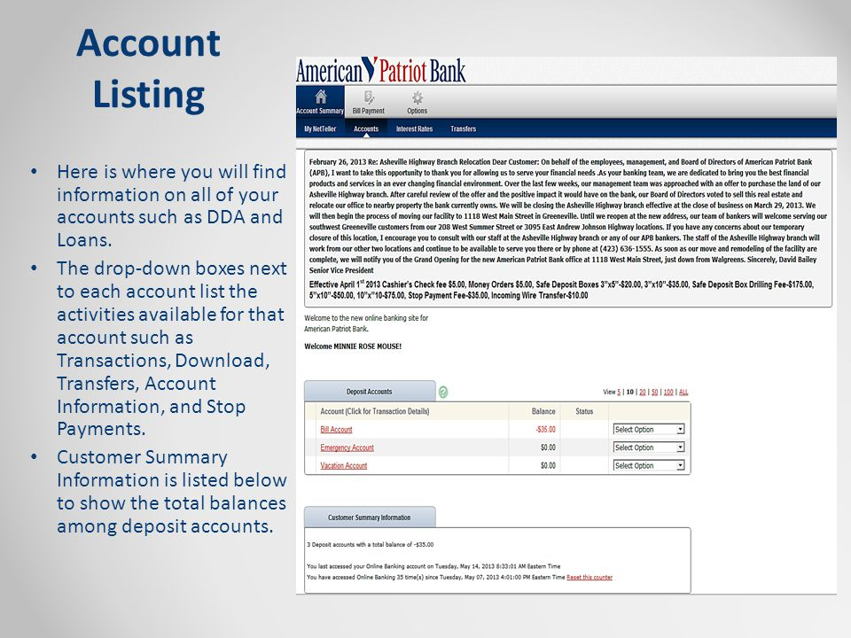 Account Listing Here is where you will find information on all of your accounts such as DDA and Loans.