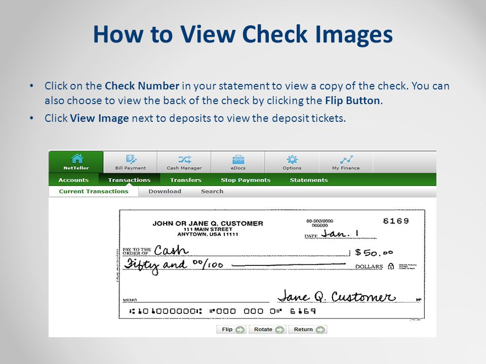 How to View Check Images Click on the Check Number in your statement to view a copy of the check.