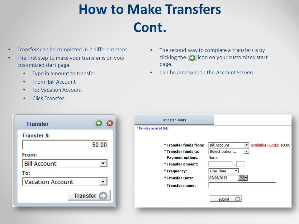 How to Make Transfers Cont.Transfers can be completed in 2 different steps.