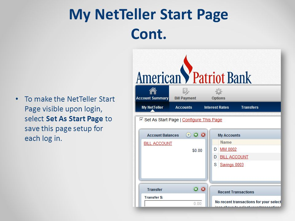 To make the NetTeller Start Page visible upon login, select Set As Start Page to save this page setup for each log in.