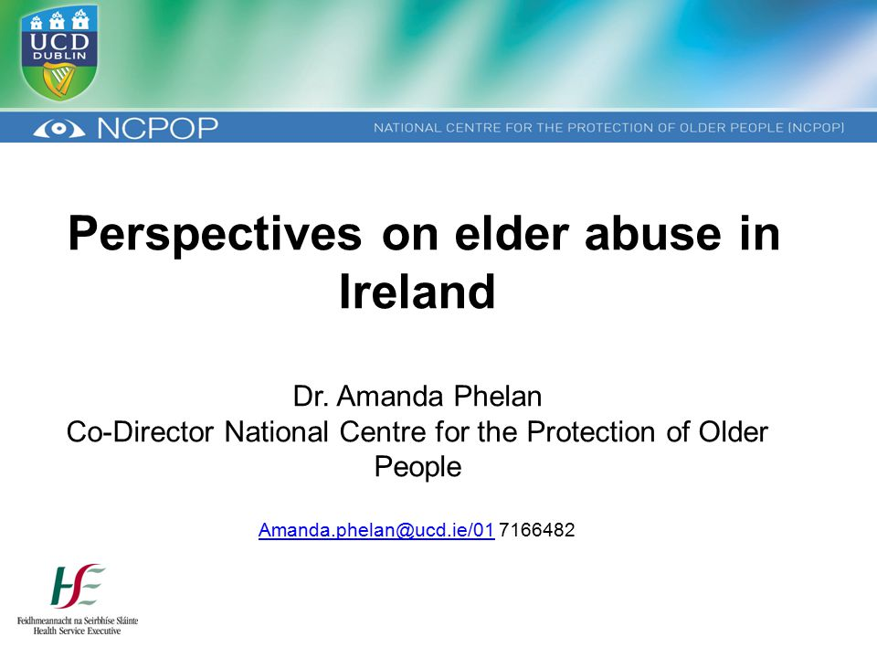 Perspectives on elder abuse in Ireland Dr.