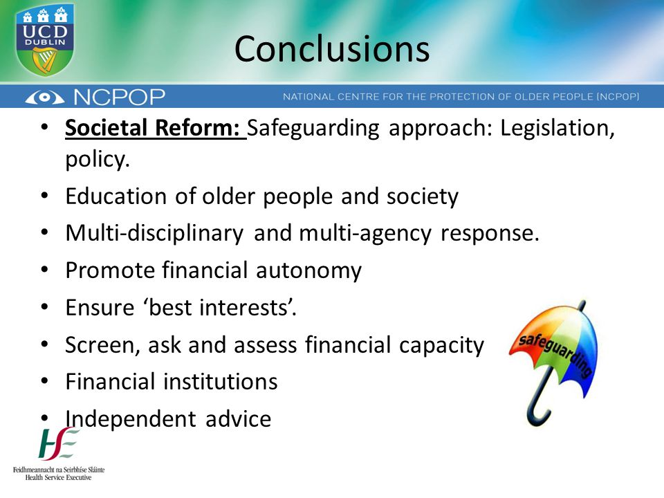 Conclusions Societal Reform: Safeguarding approach: Legislation, policy.
