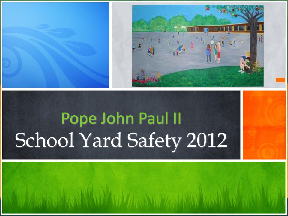 Pope John Paul II School Yard Safety 2012