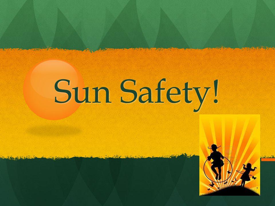 Sun Safety!