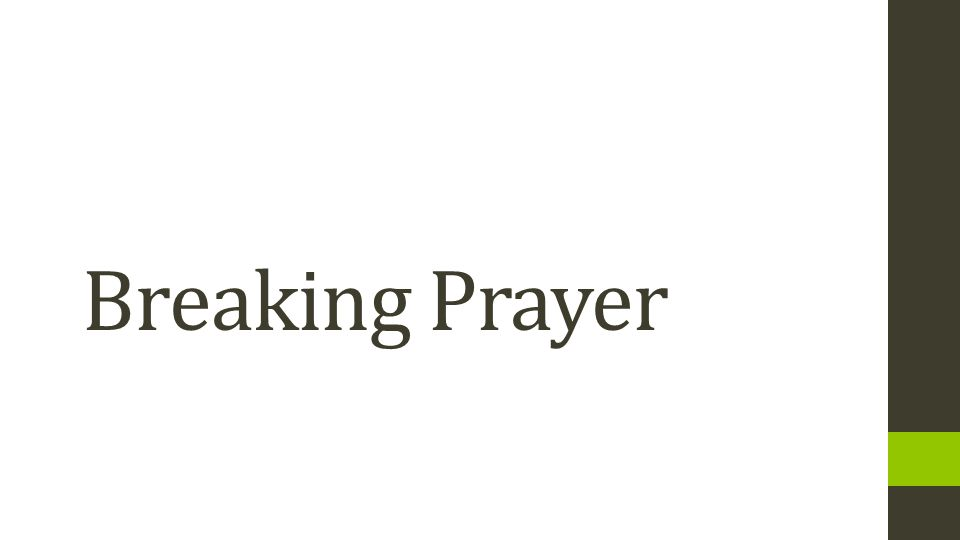 Breaking Prayer
