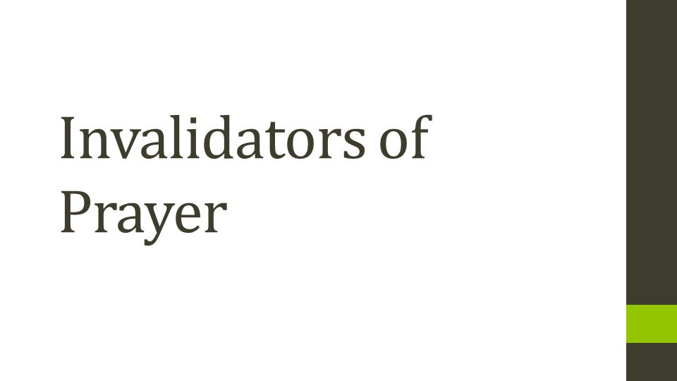 Invalidators of Prayer