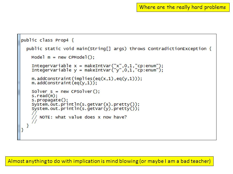 Where are the really hard problems Almost anything to do with implication is mind blowing (or maybe I am a bad teacher)
