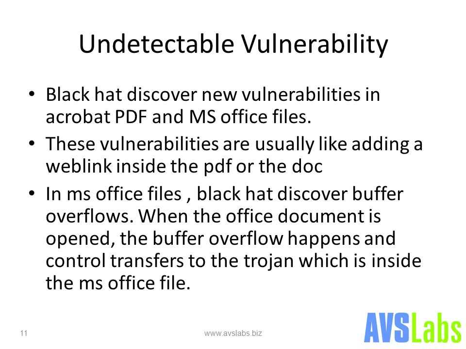 Undetectable Vulnerability Black hat discover new vulnerabilities in acrobat PDF and MS office files.