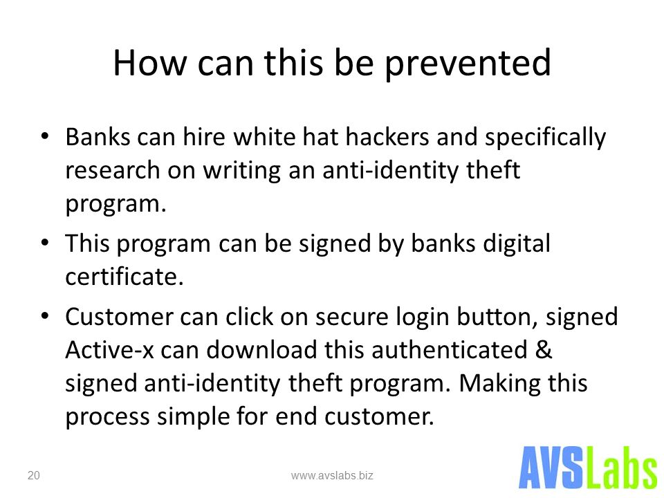 How can this be prevented Banks can hire white hat hackers and specifically research on writing an anti-identity theft program.