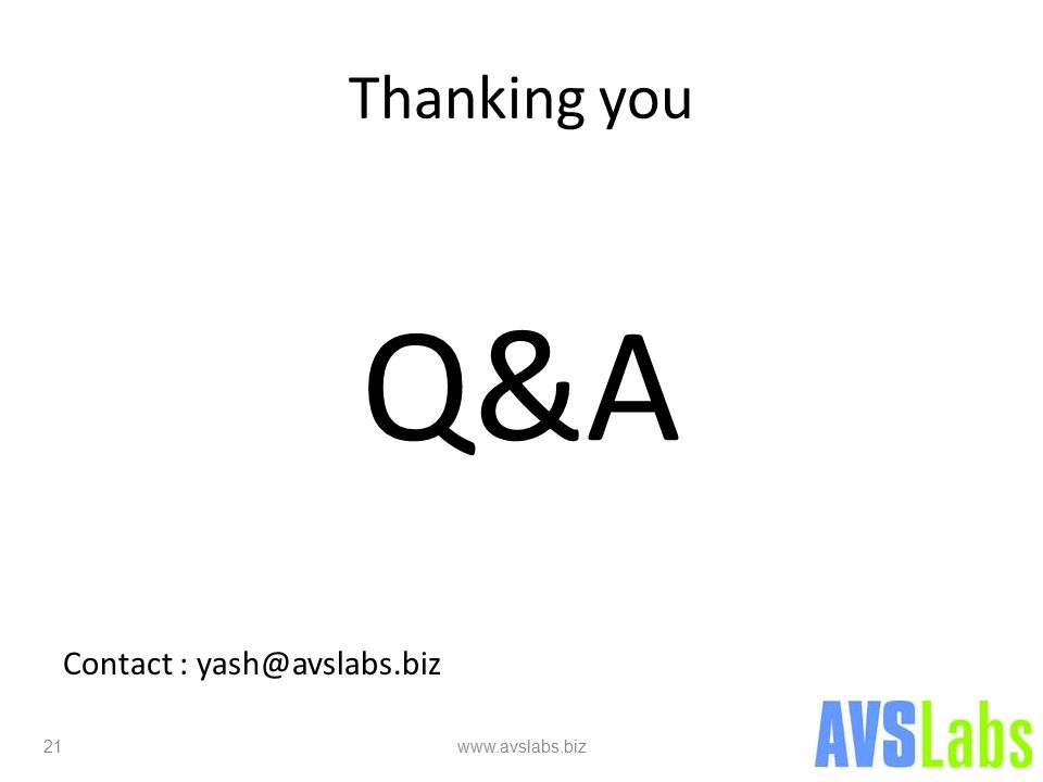 Thanking you Q&A Contact : yash@avslabs.biz 21 www.avslabs.biz