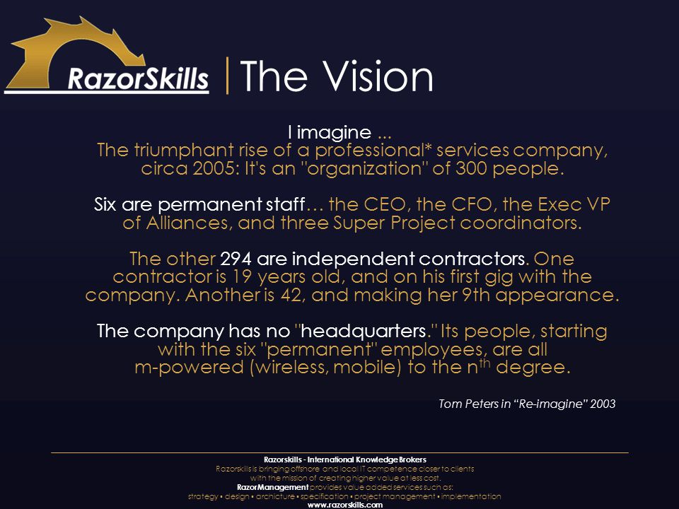 Razorskills - International Knowledge Brokers Razorskills is bringing offshore and local IT competence closer to clients with the mission of creating higher value at less cost.