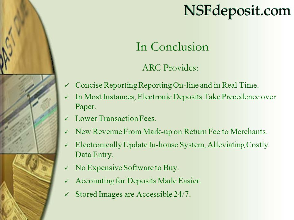 NSFdeposit.com In Conclusion Concise Reporting Reporting On-line and in Real Time.