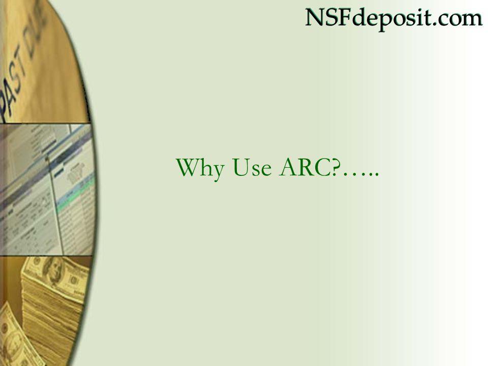 NSFdeposit.com Why Use ARC …..