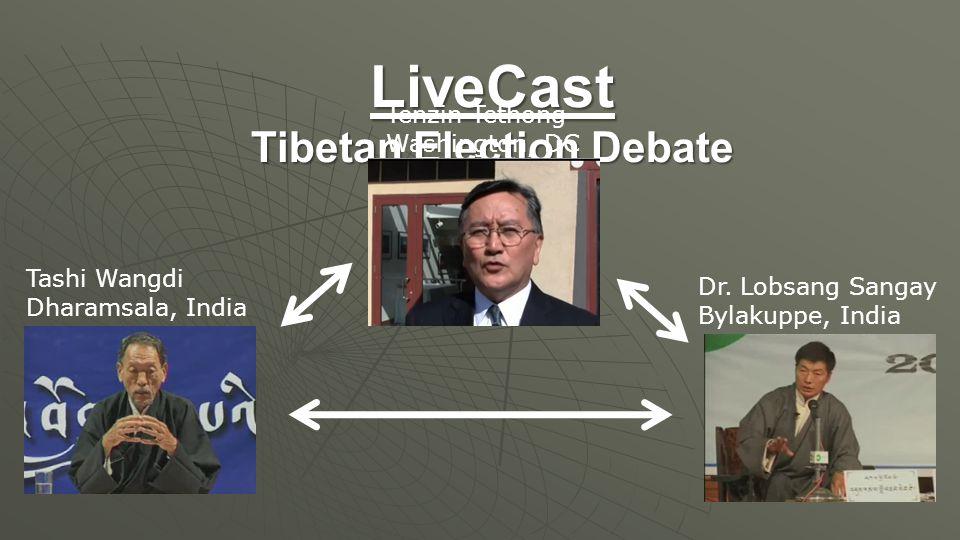 LiveCast Tibetan Election Debate Tashi Wangdi Dharamsala, India Dr.