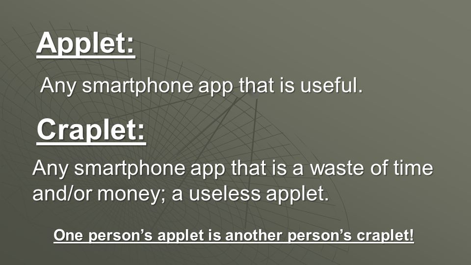 Applet: Craplet: Any smartphone app that is useful.