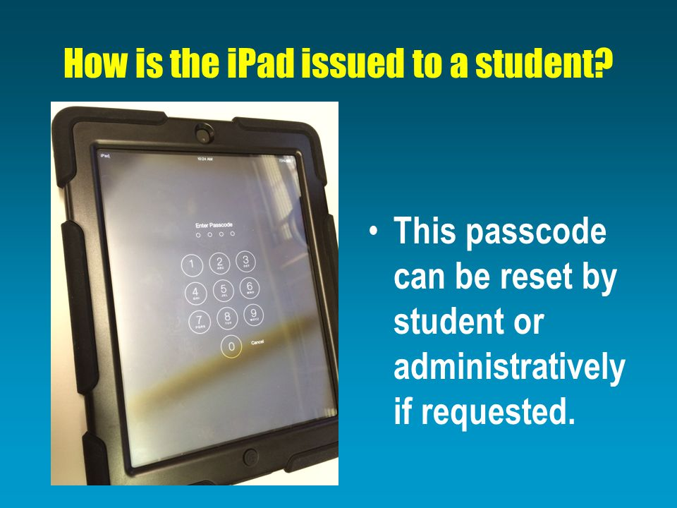 This passcode can be reset by student or administratively if requested.