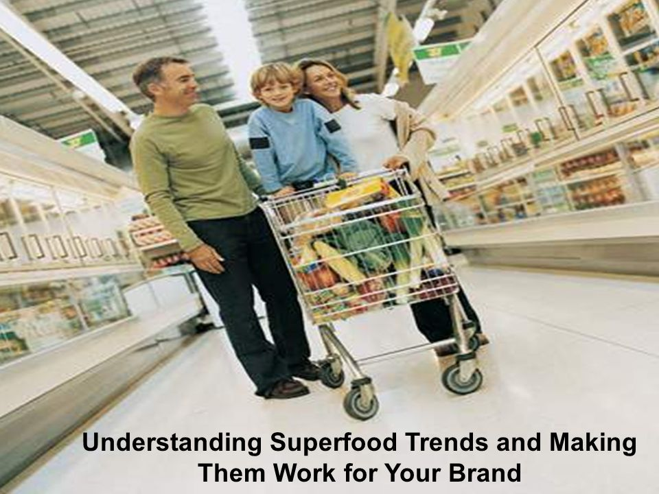 Capitalizing on Consumer Trends Understanding Superfood Trends and Making Them Work for Your Brand