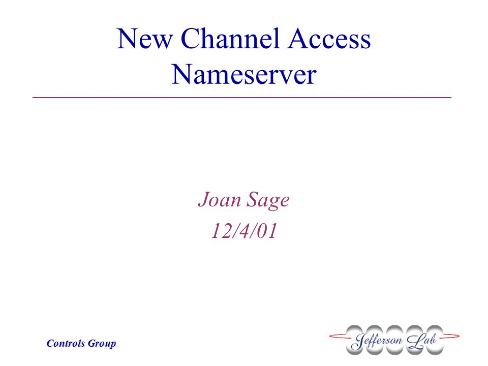 Controls Group New Nameserver NS Client IOC Broadcast TCP Connection Fallthrough* *Nameserver Hash Table IS Updated