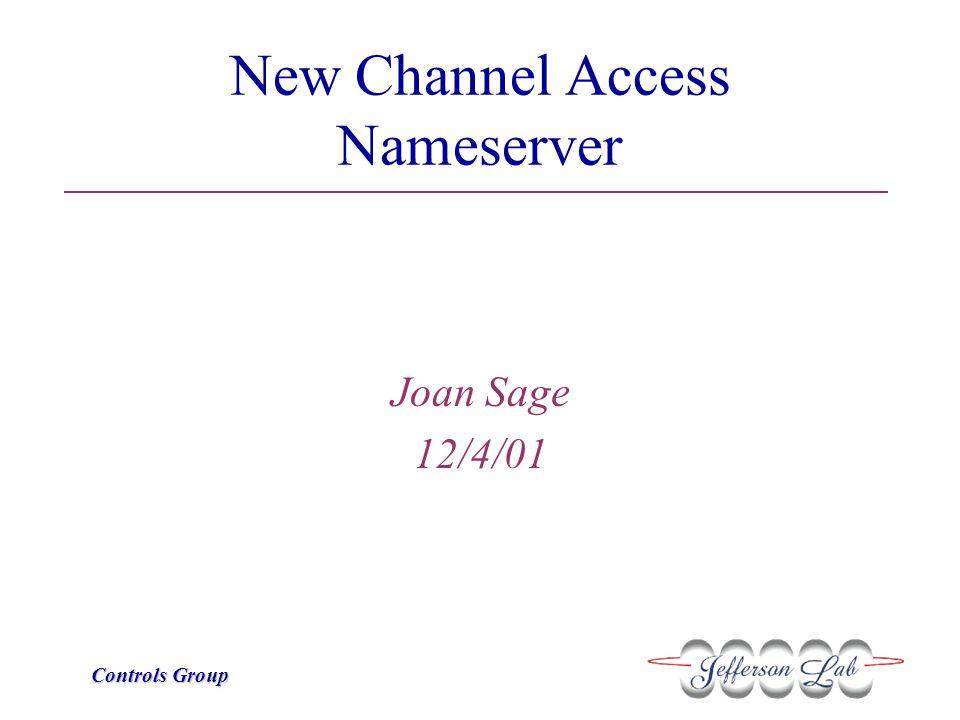 Controls Group Overview Background Motivation Old JLab Nameserver New JLab Nameserver Results