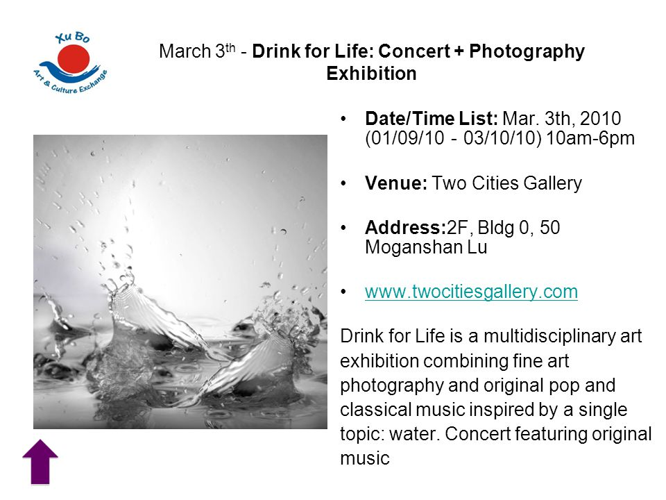 March 3 th - Drink for Life: Concert + Photography Exhibition Date/Time List: Mar.