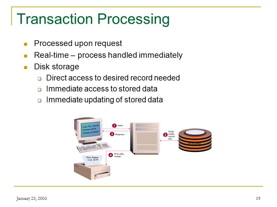 January 23, 200318 Batch Processing Stored Data