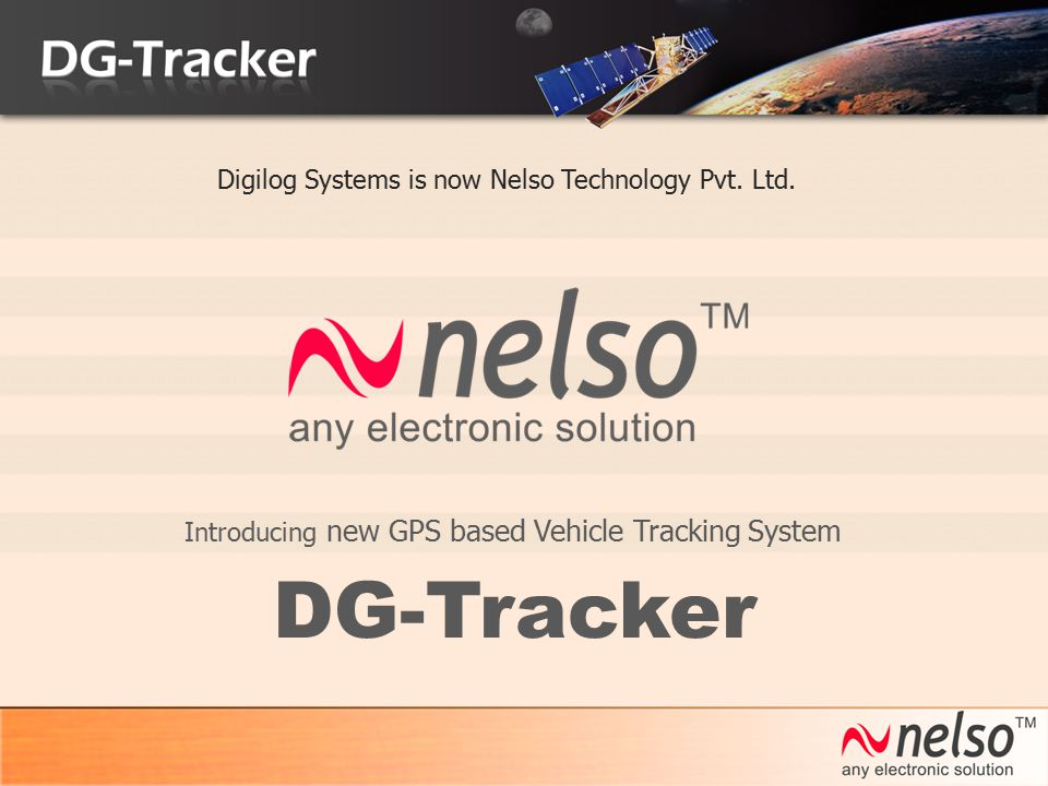 Introducing new GPS based Vehicle Tracking System DG-Tracker Digilog Systems is now Nelso Technology Pvt. Ltd.